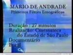 Mário de Andrade - Primeiros Filmes Etnográficos