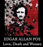 Edgar Allan Poe: Amor, Morte e Mulheres