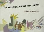 A felicidade e os prazeres, com Flávio Gikovate