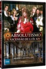 O Absolutismo - A Ascenção de Luis XIV