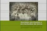Euclides da Cunha e os Excluídos da Terra
