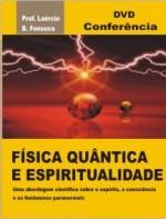 Fisica Quântica e Espiritualidade