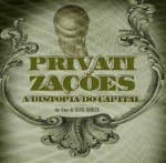 Privatizações- a Distopia do Capital