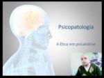 Psicopatologia e Ética em Psicanálise