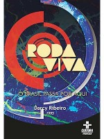 Darcy Ribeiro - Roda Viva