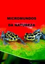 MicroMundos da Natureza - 2 Dvds