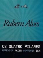Coleção - Os Quatro Pilares- Rubem Alves 4 DVDS