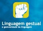 Linguagem gestual e gestualidade da linguagem