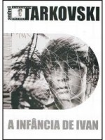 A Infância de Ivan - Andrei Tarkovsky