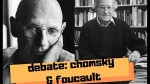Debate Noam Chomsky & Michel Foucault On human nature