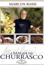 A Magia do Churrasco